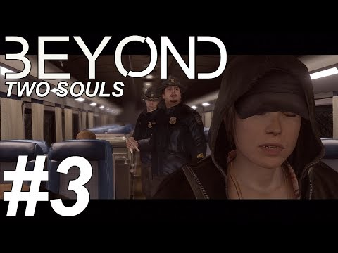 Let's Play: Beyond: Two Souls - Part 3: C'mon Ride the Train [PS3][HD]
