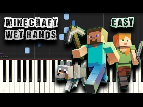 Wet Hands - Minecraft - EASY - Piano Tutorial Synthesia (Download MIDI)