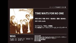 WAG - TIME WAITS FOR NO ONE
