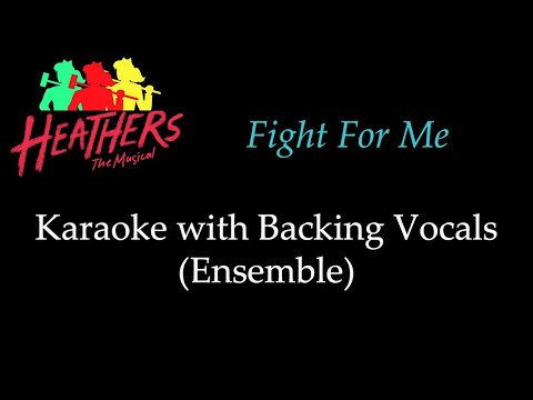 Heathers - Fight For Me - Karaoke with Backing Vocals (Ensemble)