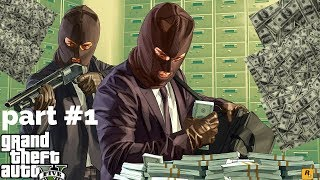 GTA 5 GAMEPLAY WALKTHROUGH PART 1 -THE BANK ROBBERY