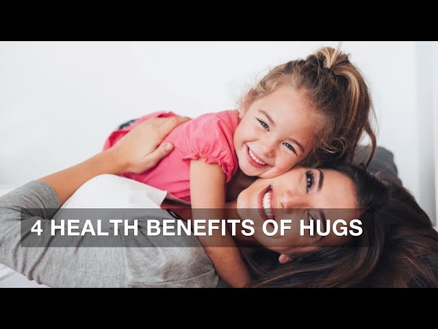 4 Health Benefits of Hugs | Health