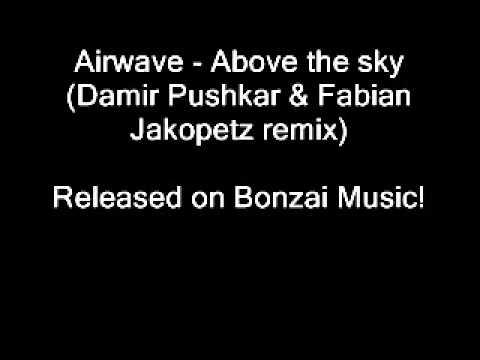 Airwave - Above the sky (Damir Pushkar & Fabian Jakopetz remix)