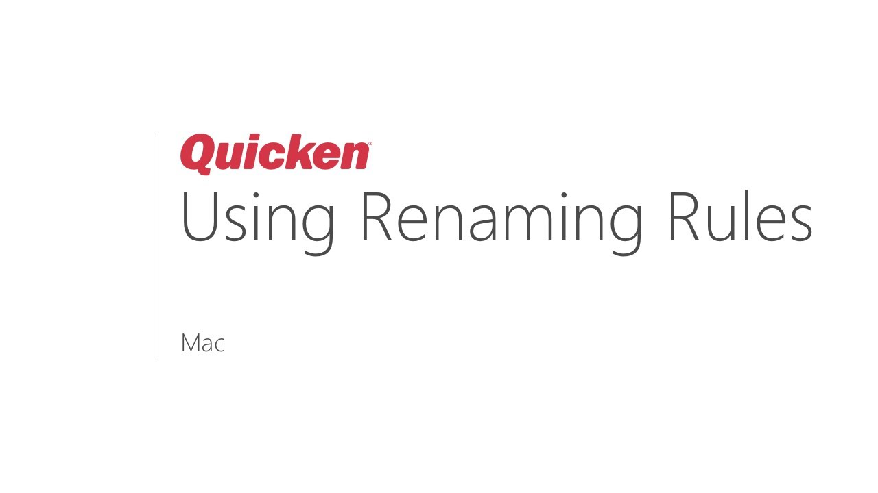 Quicken for Mac - Using Renaming Rules