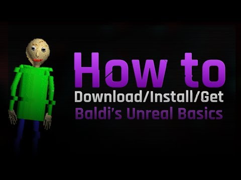 How to download/install/get Baldi's Unreal Basics (Baldi's Basics Remastered)
