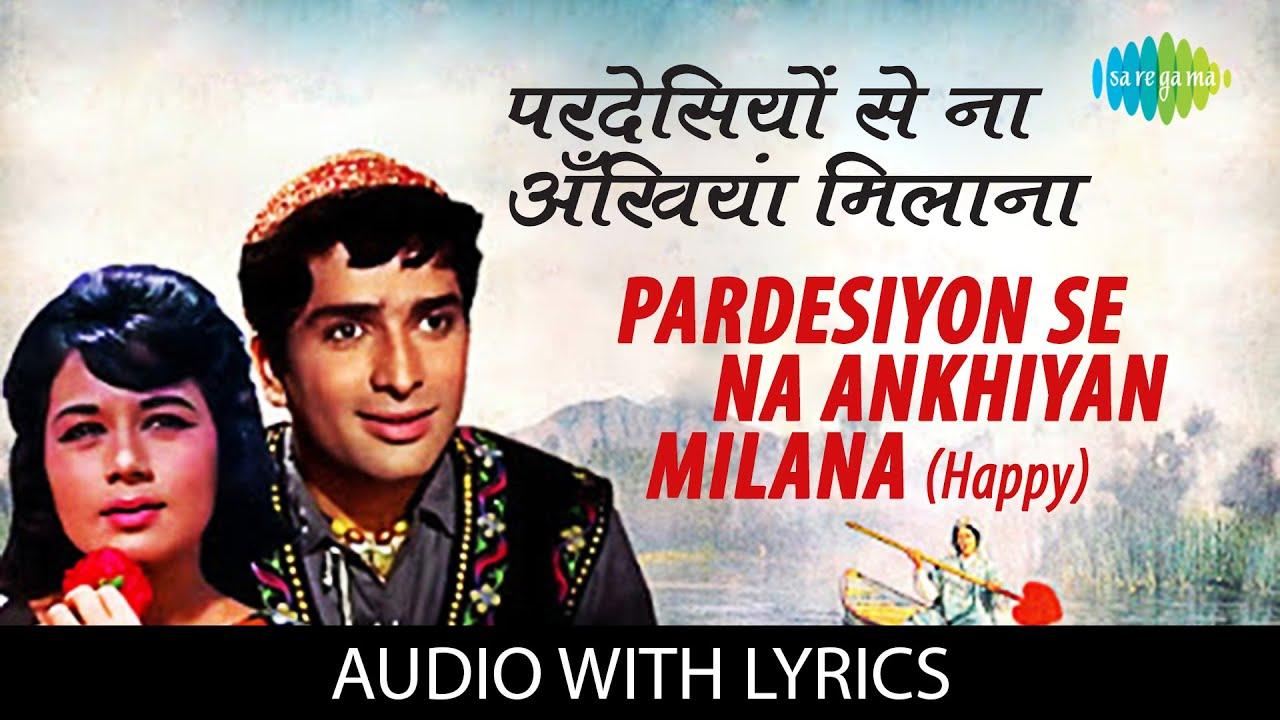 Download Pardesiyon Se Na Ankhiyan Milana with lyrics   परदेसियों से अखियाँ   Jab Jab Phool Khile   Mohd Rafi