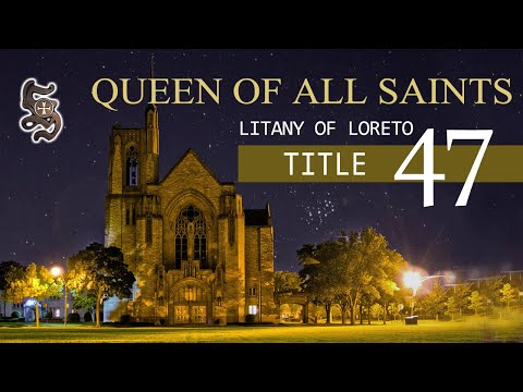 Litany of Loreto, Title 47: QUEEN OF ALL SAINTS