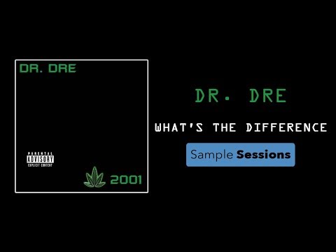 Sample Sessions  Episode 11: Whats The Difference  Dr Dre