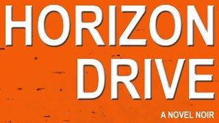 HORIZON DRIVE: A NOVEL NOIR by JM Zen   Official Book Trailer