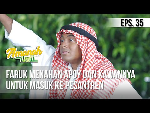 AMANAH WALI 3 - Faruk Menahan Apoy Dan Kawannya Untuk Masuk Ke Pesantren [29 Mei 2019]