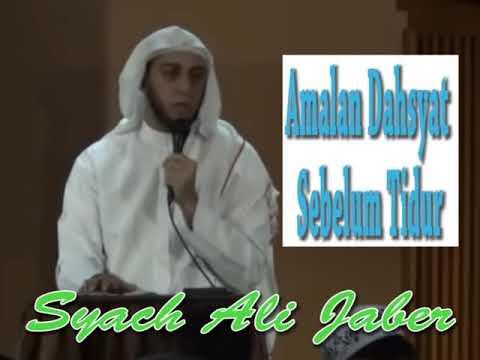 Syech Ali Jaber _AMALAN DAHSYAT SEBELUM TIDUR DAN ISTIQFAR