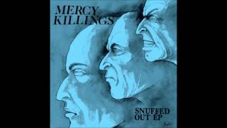 MERCY KILLINGS - Snuffed Out [USA - 2014]