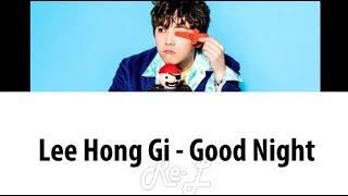 Lee Hongki - Good Night