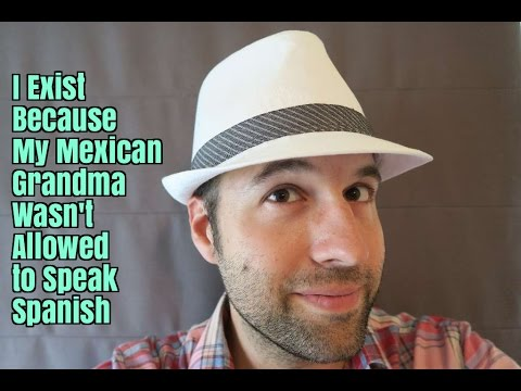 I Exist Because My Mexican Grandma Wasn't Allowed to Speak Spanish