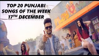 Top 20 Punjabi songs of the week 2017 (17th December)