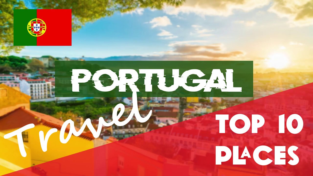PORTUGAL | Top 10 Places to visit in Portugal - Where to go in Portugal - Portugal travel