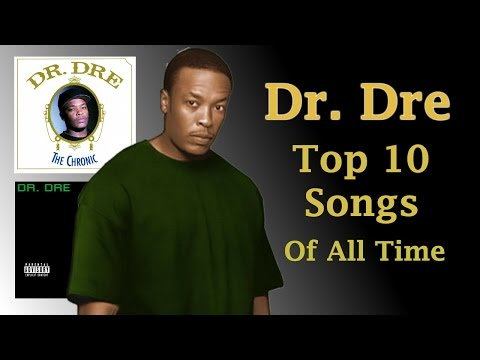 DR. DRE - Top 10 Songs EVER Made
