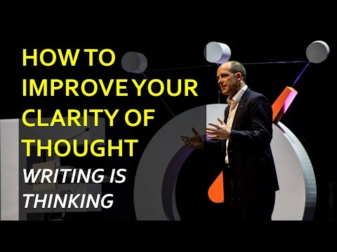 """How to Improve your Clarity of Thought (""""Writing is Thinking"""")"""