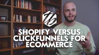 Shopify Ecommerce Store — Shopify Versus ClickFunnels For Ecommerce | #250