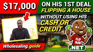 Air Force Sergeant Makes $17,000 on His 1st Deal Flipping a House With No Cash or Credit