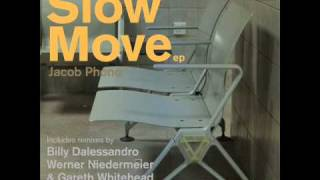Jacob Phono - Slow move (Billy Dalessandro Remix)