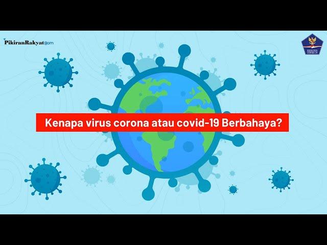 Kenapa Virus Corona Covid-19 Berbahaya? Yuk Patuhi Protokol Kesehatan dan Hindari Penyebarannya!