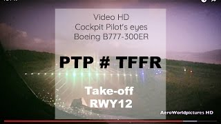Cockpit | Take-off  ✈ POINTE A PITRE ( PTP / TFFR ) Guadeloupe FWI  ✈ B77W - RWY12  [HD]