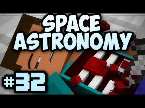 Minecraft- Space Astronomy [32] BOTCHED SURGERY