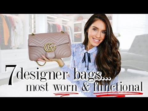 7 Designer Handbags I CAN'T LIVE WITHOUT! *most Worn & Functional*