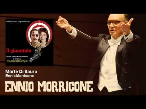 Ennio Morricone - Morte Di Sauro - Il Giocattolo (1979)