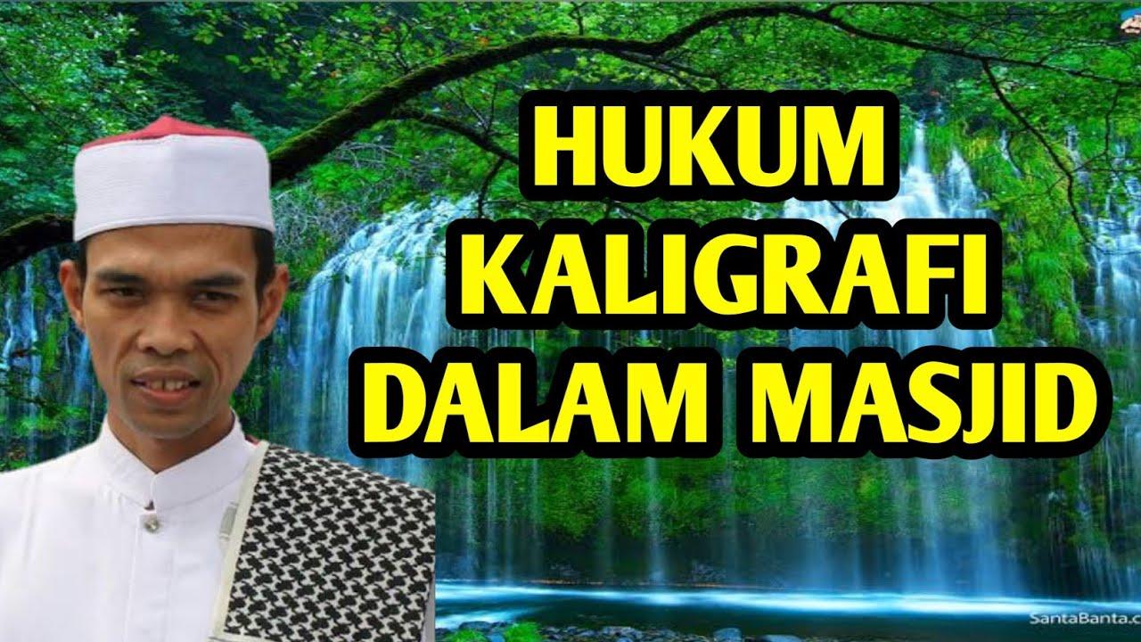 Hukum Memasang Kaligrafi Di Dalam Masjid | Ustadz Abdul ...