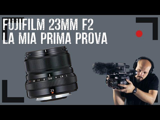 Prima prova con il 23mm F2 di FUJIFILM