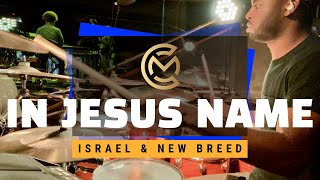 In Jesus Name - Israel Houghton & New Breed Drum Cover