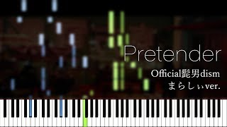 【楽譜あり】Pretender -  Official髭男dism / Arranged By Marasy8 [まらしぃ]  (Synthesia)