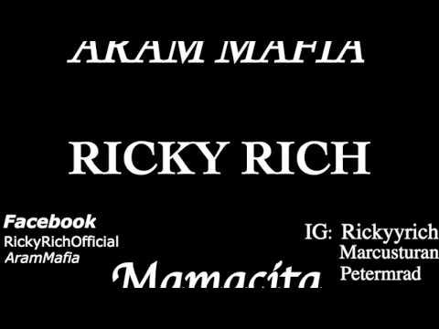 Ricky Rich & ARAM Mafia - Mamacita