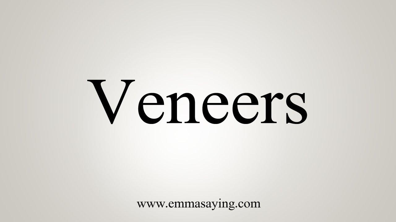 How To Say Veneers Youtube