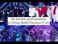 My favorite performances in Group Battle Produce X 101