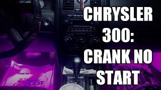 Chrysler 300 Crank No Start/Start No Idle