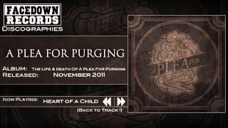 The Life and Death of A Plea for Purging - Heart of a Child