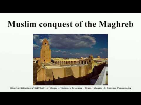 Muslim conquest of the Maghreb