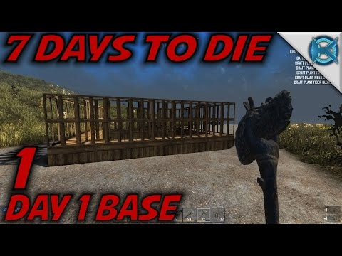 """7 Days to Die -Ep. 1- """"Day 1 Base"""" -Let's Play 7 Days to Die Gameplay- Alpha 14 (S14.5)"""