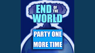 End of the World (Party One More Time) (feat. Milad, Kierra Gray & Boogieman)