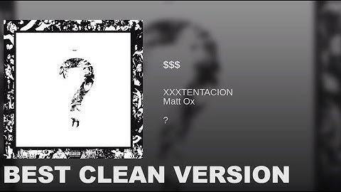 XXXTENTACION - $$$ ft. Matt Ox (Clean)