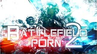 Battlefield Porn 2 60fps