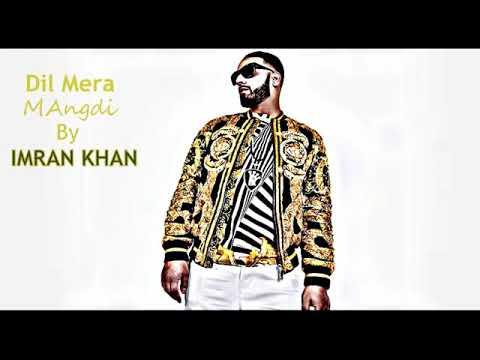 Dil mangdi by imran Khan 🎧..video pasand aaye toh  subscribe karna Na😀