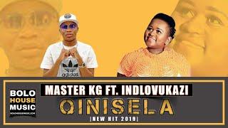 Master KG - Qinisela ft Indlovukazi Orginal