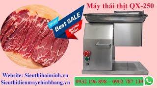 Máy thái thịt QX-250 giá rẻ bất ngờ | Siêu thị Hải Minh