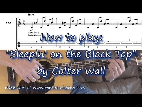 How To Play Sleeping On The Black Top By Colter Wall Guitar Tab