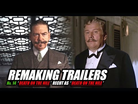 REMAKING TRAILERS: Death On The Nile recut as Death On The Nile