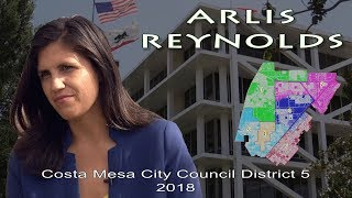 Arlis Reynolds – Candidate Costa Mesa City Council District 5 - 2018